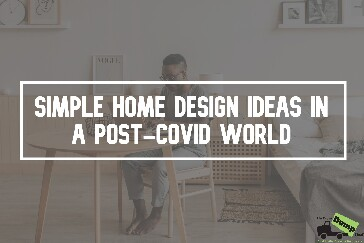 Simple Home Design Ideas in a Post-COVID World