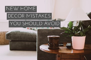 New Home Decor Mistakes You Should Avoid