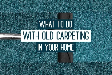 What to do with old carpeting